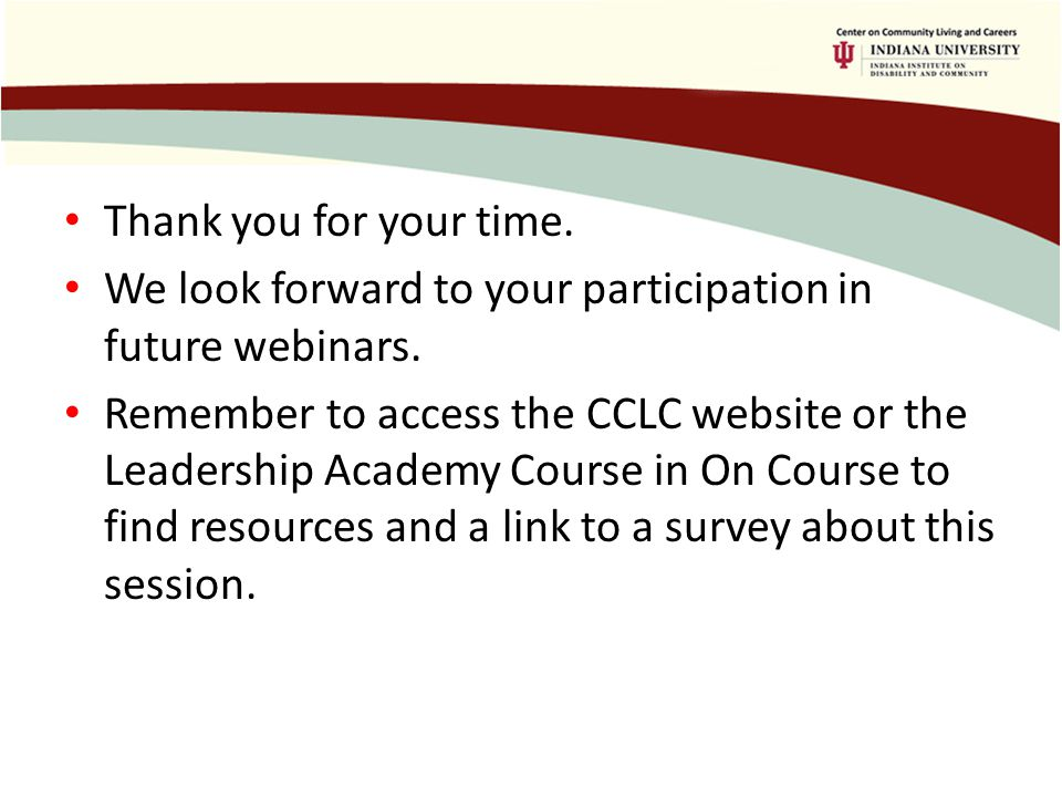 Thank you for your time. We look forward to your participation in future webinars.