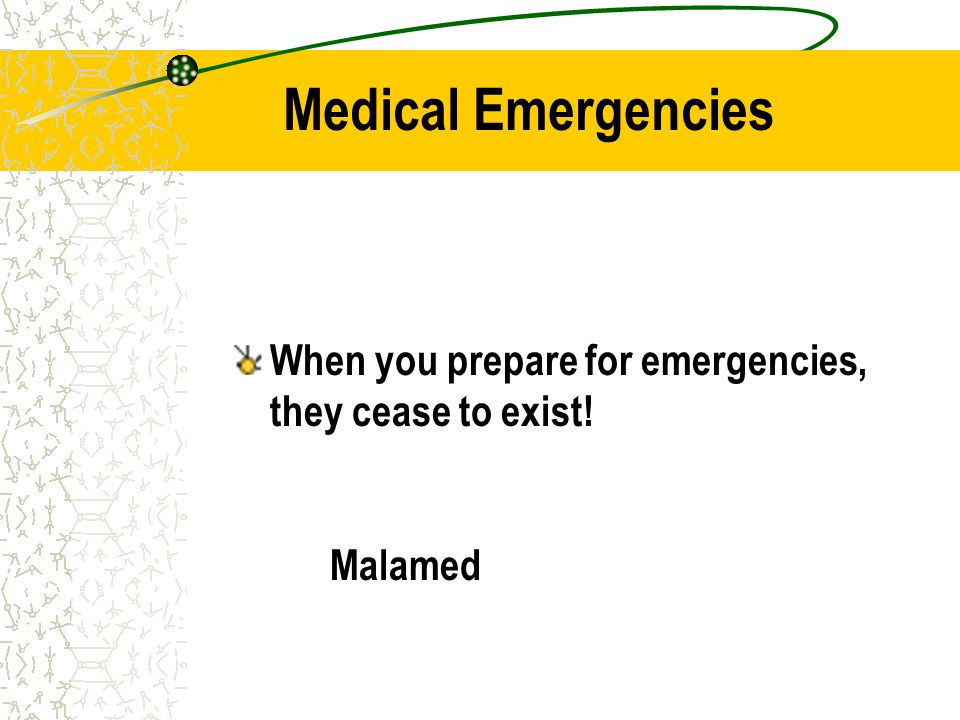 Oxygen All medical emergencies require oxygen initially.