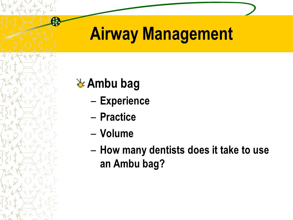 Airway Management Ambu bag – Experience – Practice – Volume – How many dentists does it take to use an Ambu bag?
