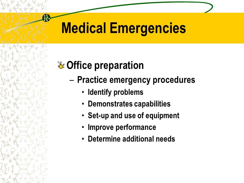 Medical Emergencies Office preparation – Post emergency numbers on or around each telephone