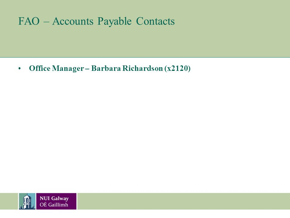 FAO – Accounts Payable Contacts Office Manager – Barbara Richardson (x2120)
