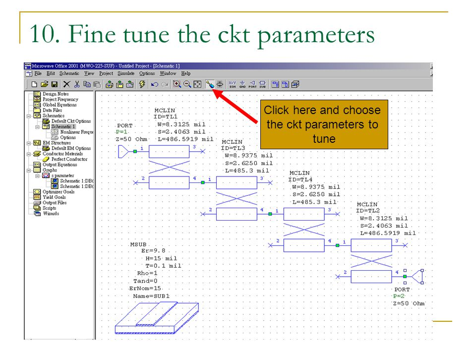 10. Fine tune the ckt parameters Click here and choose the ckt parameters to tune