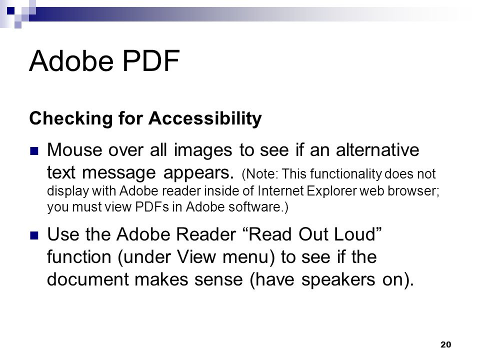 20 Adobe PDF Checking for Accessibility Mouse over all images to see if an alternative text message appears. (Note: This functionality does not displa
