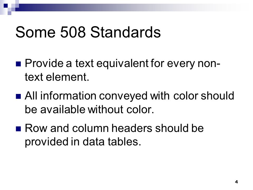 4 Some 508 Standards Provide a text equivalent for every non- text element. All information conveyed with color should be available without color. Row
