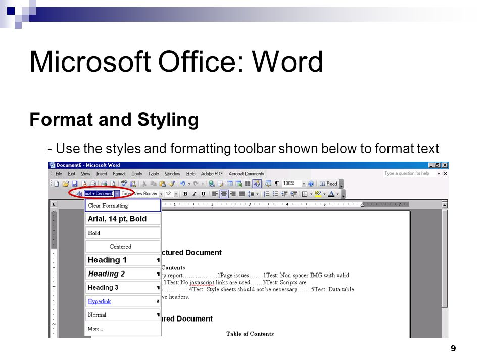 9 Microsoft Office: Word Format and Styling - Use the styles and formatting toolbar shown below to format text