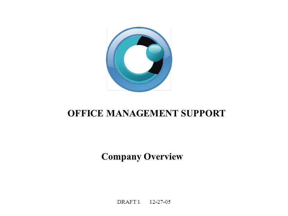 DRAFT OFFICE MANAGEMENT SUPPORT Company Overview
