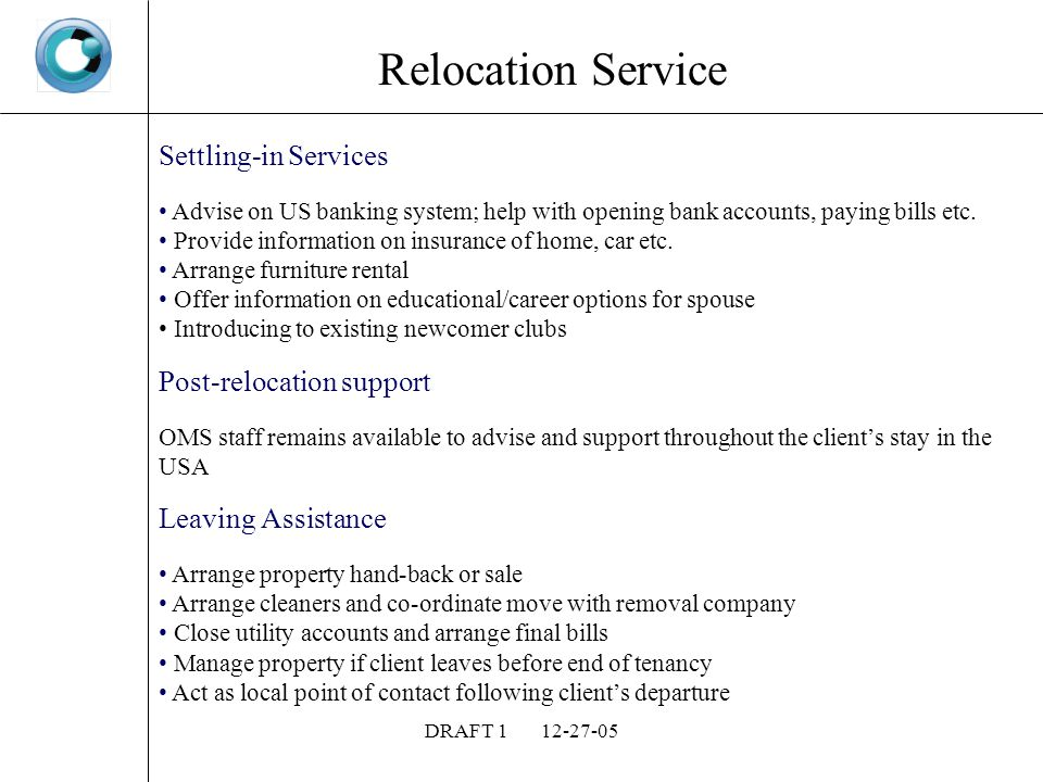 DRAFT Relocation Service Settling-in Services Advise on US banking system; help with opening bank accounts, paying bills etc.