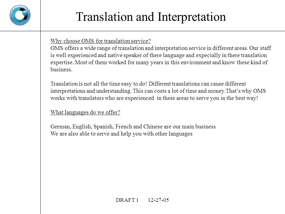 DRAFT Translation and Interpretation Why choose OMS for translation service.
