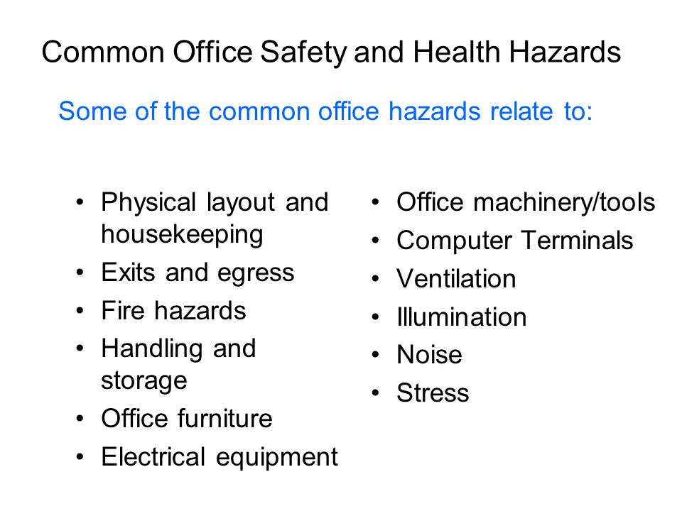 Office Furniture Hazards Serious injuries can result from: –Defective furniture –Misuse of chairs, desks, or file cabinets –Improper use of ladders and stools