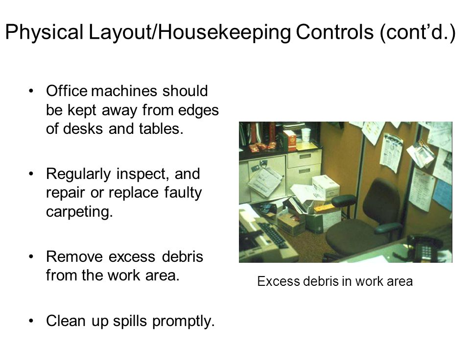 Office Furniture Hazard Controls (continued) File cabinets –Open only one file drawer at a time.