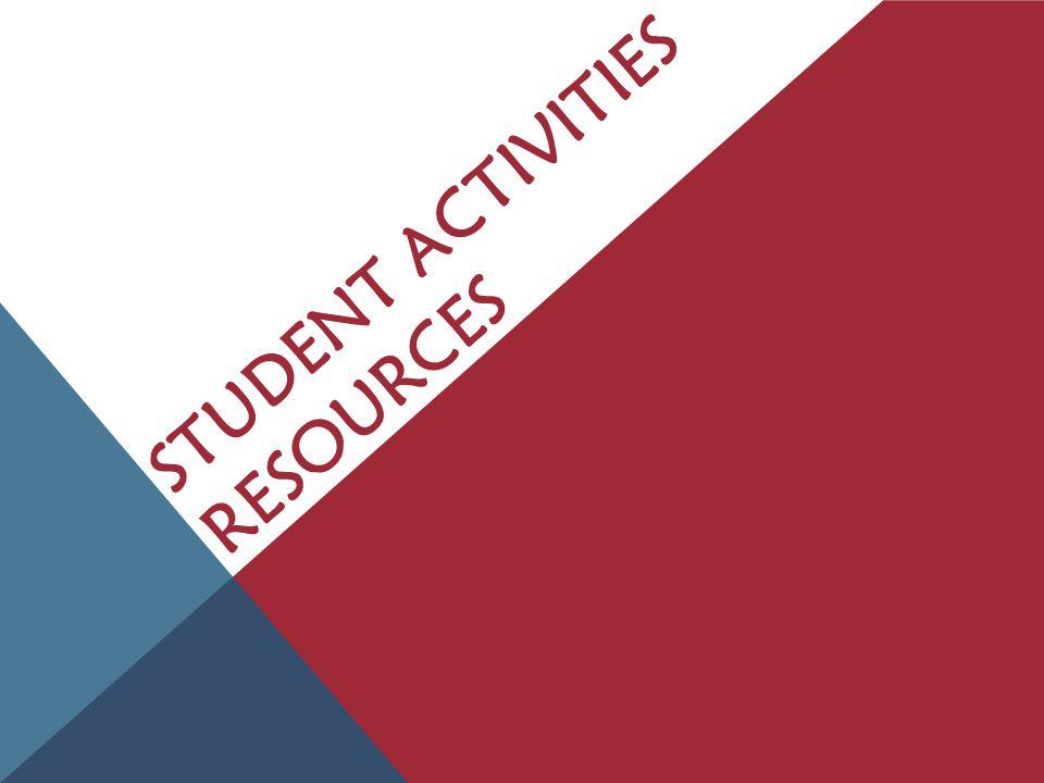 STUDENT ACTIVITIES RESOURCES & SUPPORT Ad-hoc Advising Event planning, new organizations, etc.