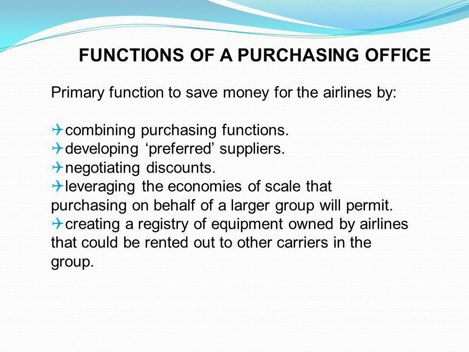 Primary function to save money for the airlines by: combining purchasing functions.