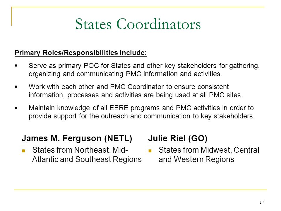 17 States Coordinators Julie Riel (GO) States from Midwest, Central and Western Regions James M.