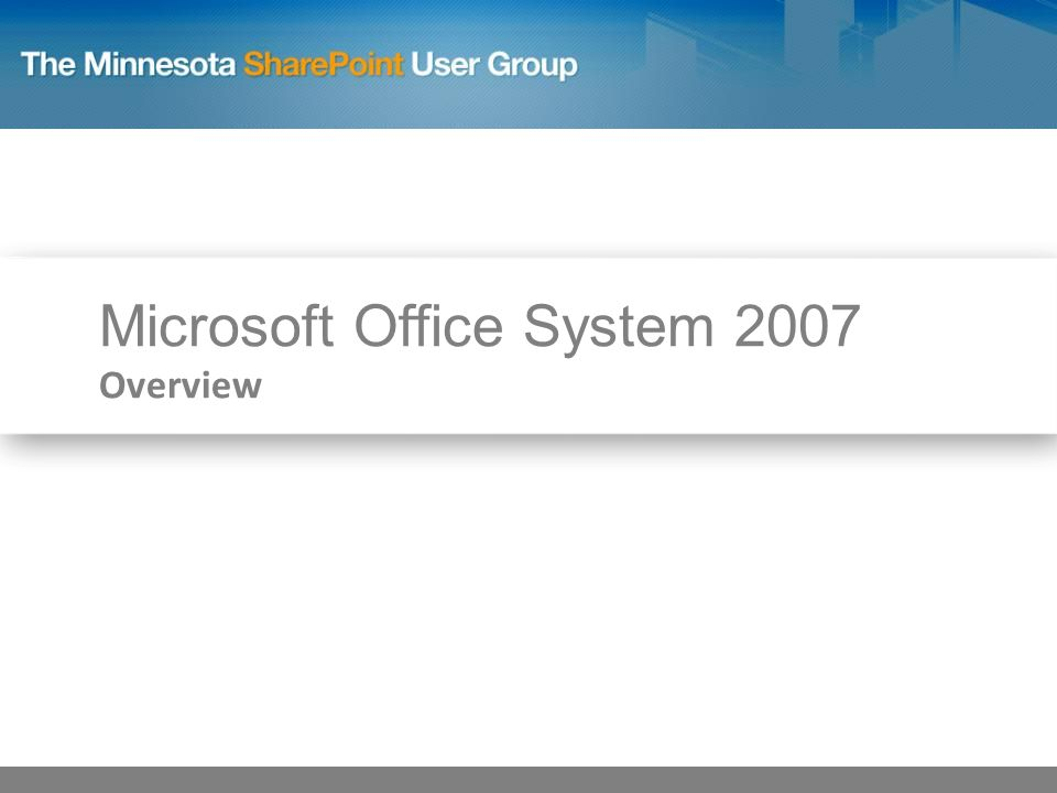 Microsoft Office System 2007 Overview