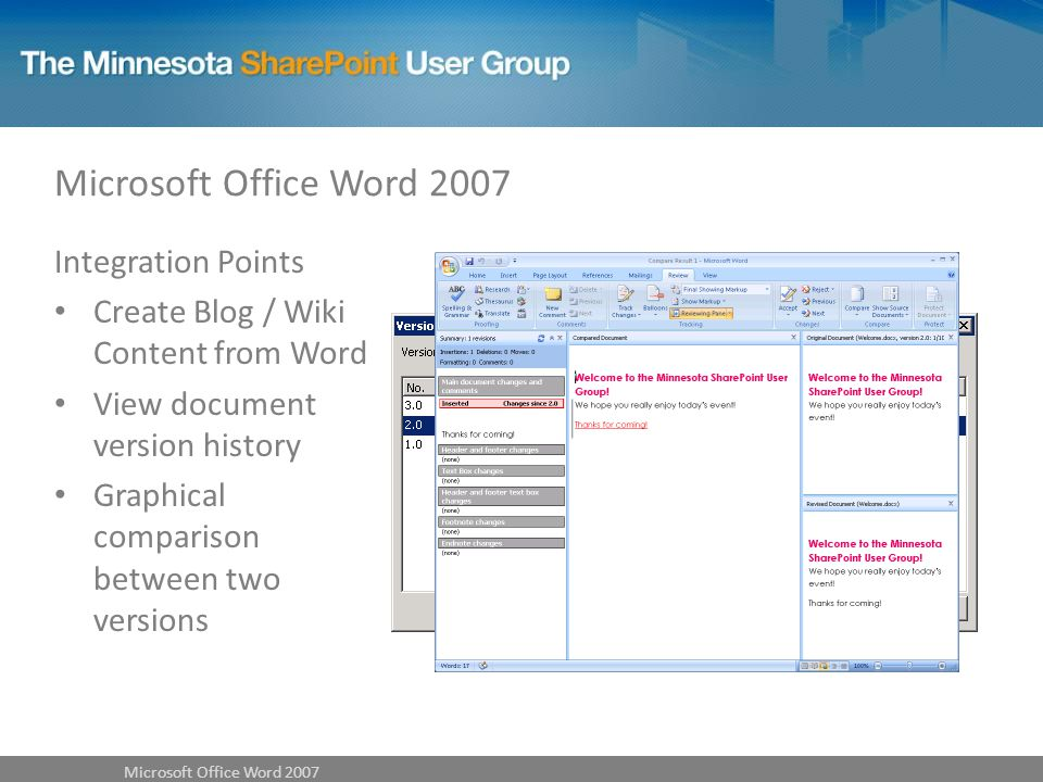 Integration Points Create Blog / Wiki Content from Word View document version history Graphical comparison between two versions Microsoft Office Word 2007