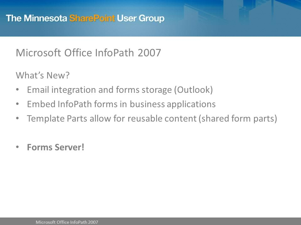 Microsoft Office InfoPath 2007 Whats New.