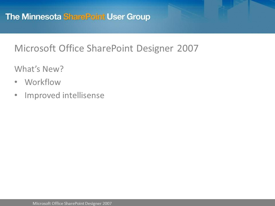 Whats New Workflow Improved intellisense Microsoft Office SharePoint Designer 2007