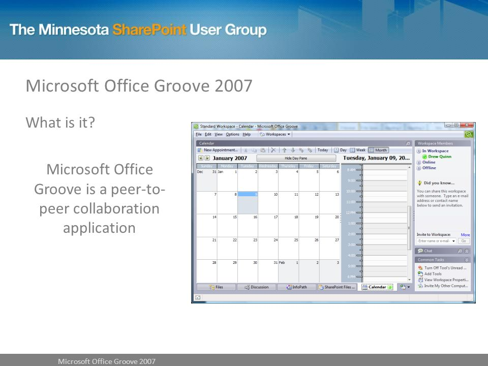 What is it Microsoft Office Groove is a peer-to- peer collaboration application