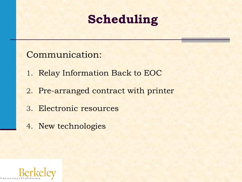 Scheduling Communication: 1. Relay Information Back to EOC 2.