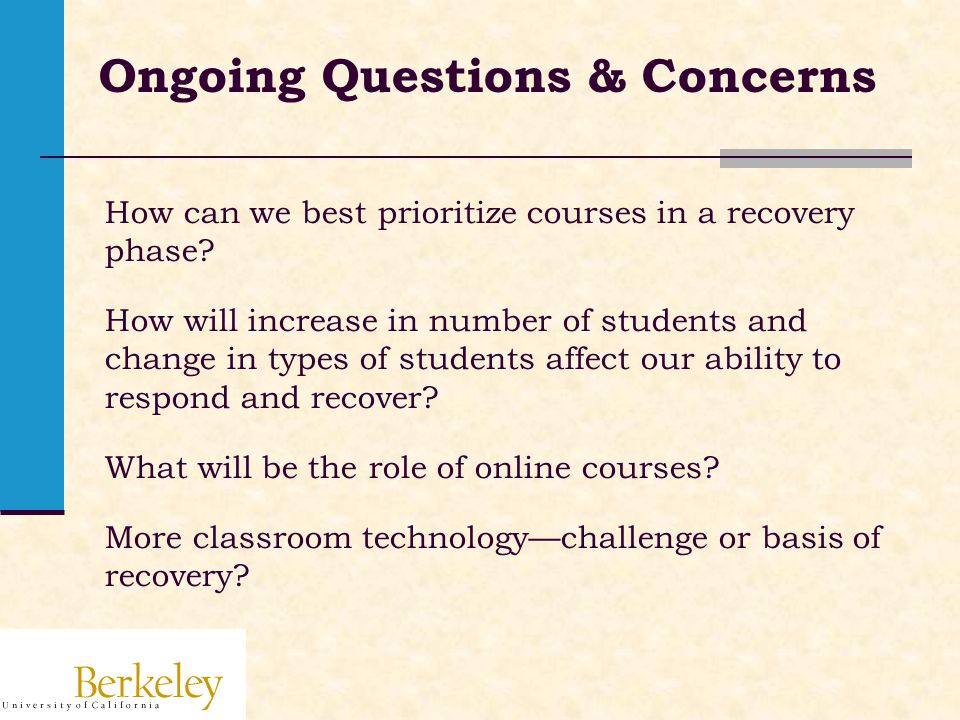 Ongoing Questions & Concerns How can we best prioritize courses in a recovery phase.