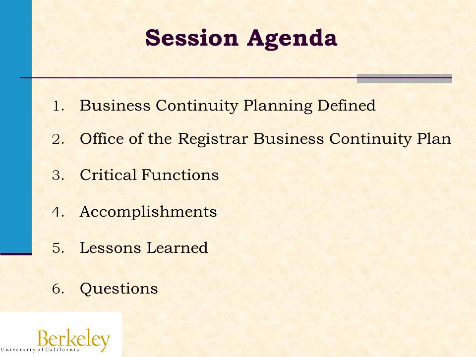 Session Agenda 1. Business Continuity Planning Defined 2.