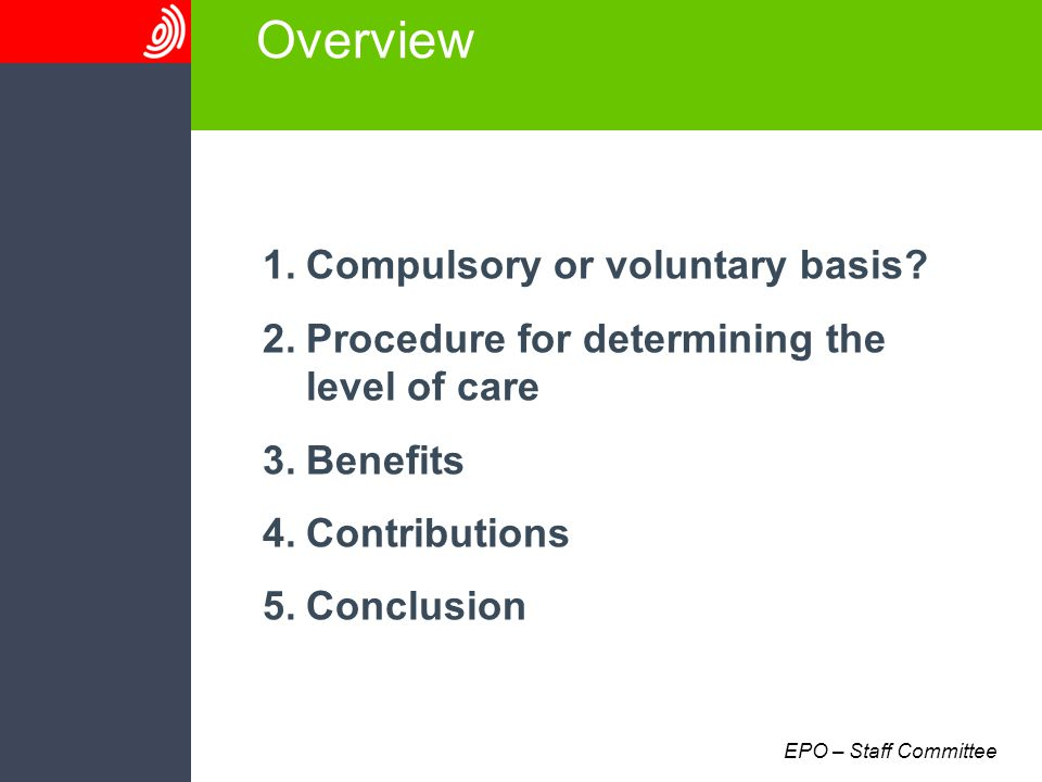 EPO – Staff Committee Overview 1.Compulsory or voluntary basis.