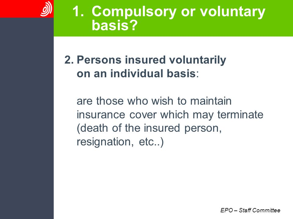 EPO – Staff Committee 1.Compulsory or voluntary basis.