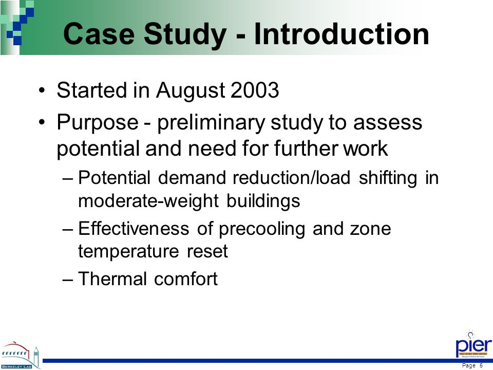 Page 5 Case Study - Introduction Started in August 2003 Purpose - preliminary study to assess potential and need for further work –Potential demand reduction/load shifting in moderate-weight buildings –Effectiveness of precooling and zone temperature reset –Thermal comfort