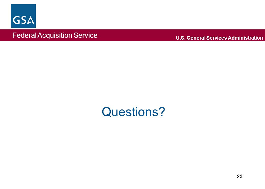 Federal Acquisition Service U.S. General Services Administration Questions 23