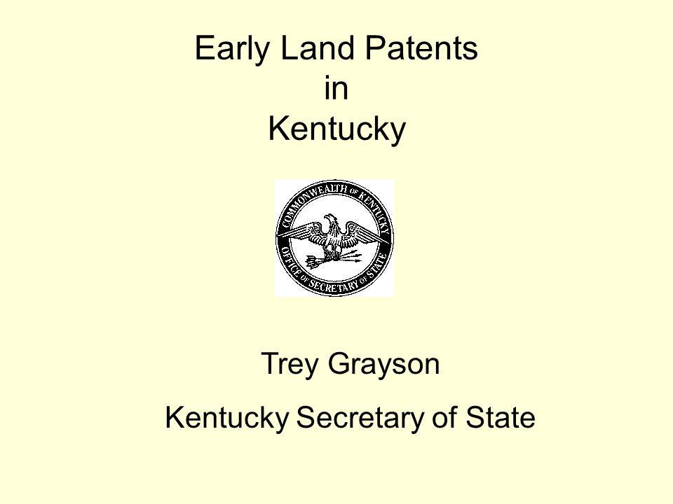 Early Land Patents in Kentucky Trey Grayson Kentucky Secretary of State