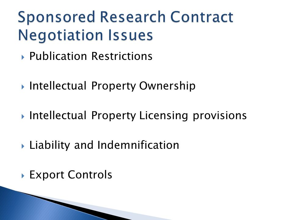 Publication Restrictions Intellectual Property Ownership Intellectual Property Licensing provisions Liability and Indemnification Export Controls
