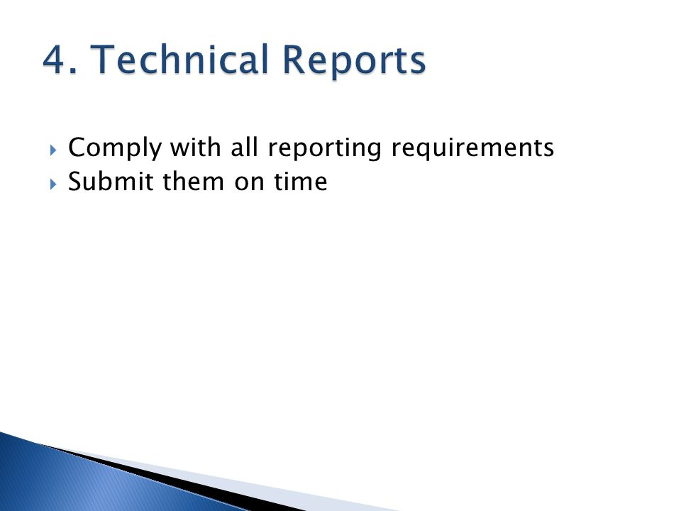 Comply with all reporting requirements Submit them on time
