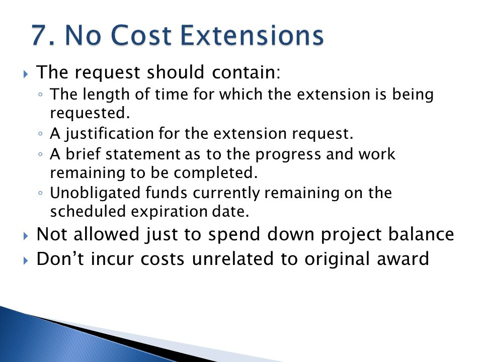 The request should contain: The length of time for which the extension is being requested.