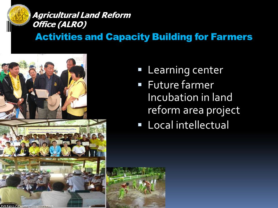 Activities and Capacity Building for Farmers Learning center Future farmer Incubation in land reform area project Local intellectual Agricultural Land Reform Office (ALRO)