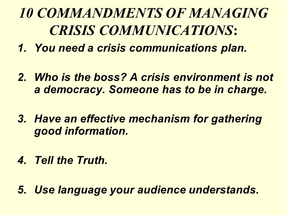 10 COMMANDMENTS OF MANAGING CRISIS COMMUNICATIONS: 1.You need a crisis communications plan.