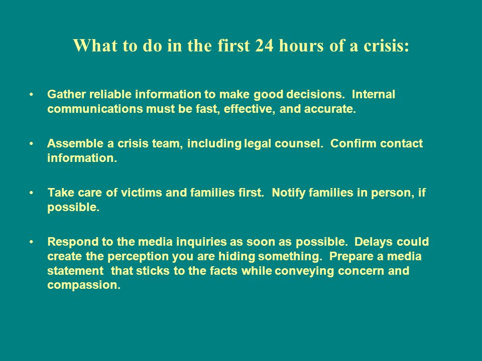What to do in the first 24 hours of a crisis: Gather reliable information to make good decisions.