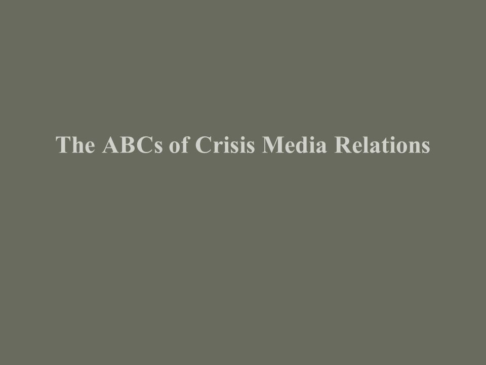 The ABCs of Crisis Media Relations