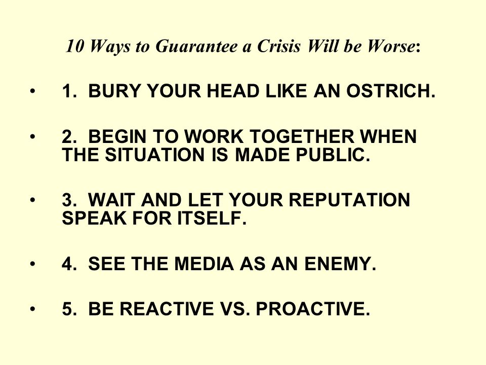 10 Ways to Guarantee a Crisis Will be Worse: 1. BURY YOUR HEAD LIKE AN OSTRICH.