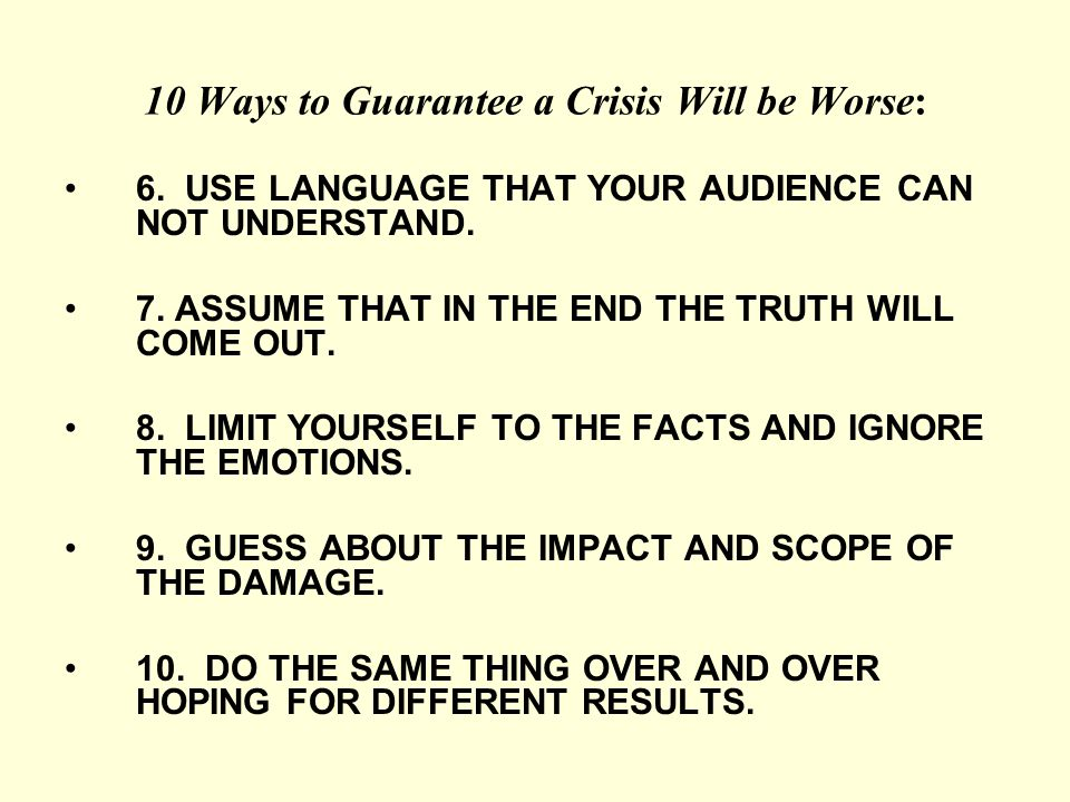 10 Ways to Guarantee a Crisis Will be Worse: 6. USE LANGUAGE THAT YOUR AUDIENCE CAN NOT UNDERSTAND.
