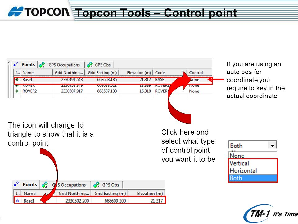 Topcon Tools – Control point Click here and select what type of control point you want it to be If you are using an auto pos for coordinate you requir