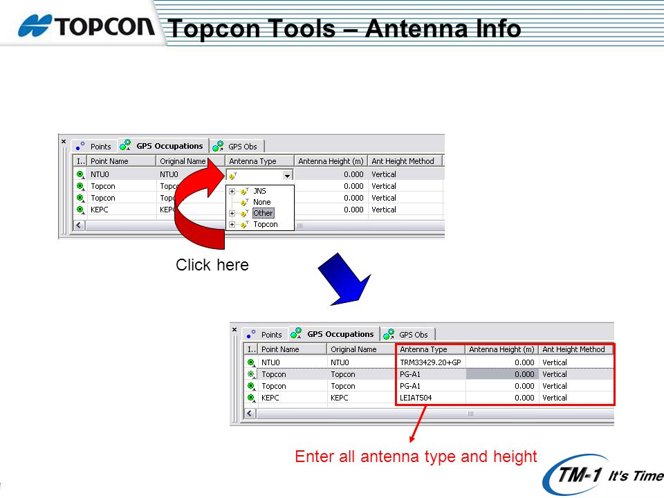 Topcon Tools – Antenna Info Click here Enter all antenna type and height