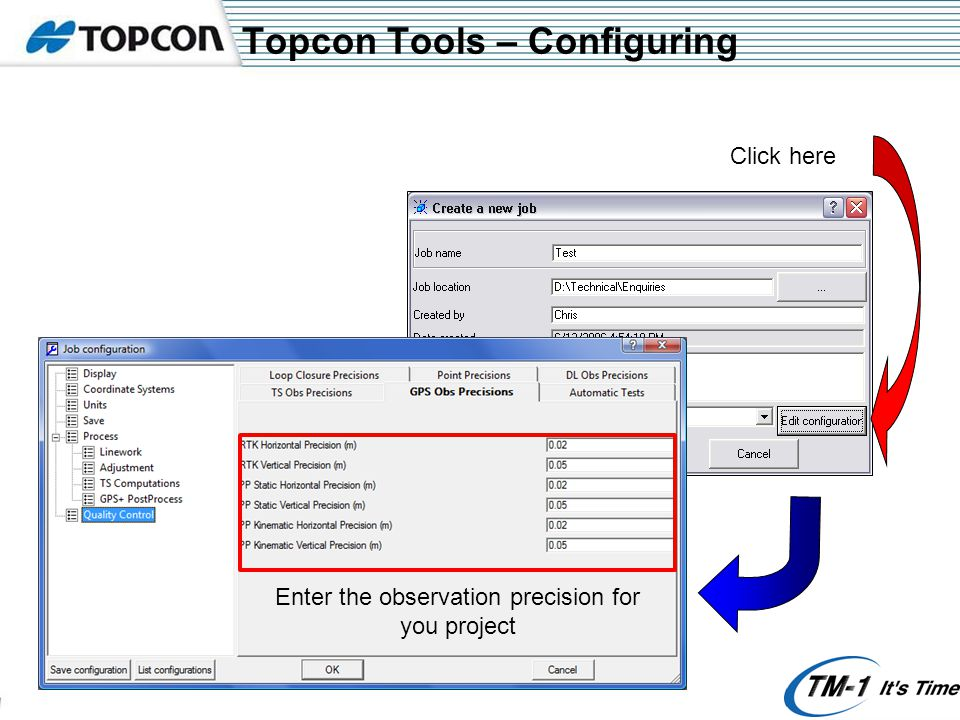 Topcon Tools – Configuring Click here Enter the observation precision for you project