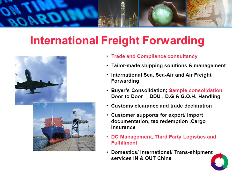 Trade and Compliance consultancy Tailor-made shipping solutions & management International Sea, Sea-Air and Air Freight Forwarding Buyers Consolidatio