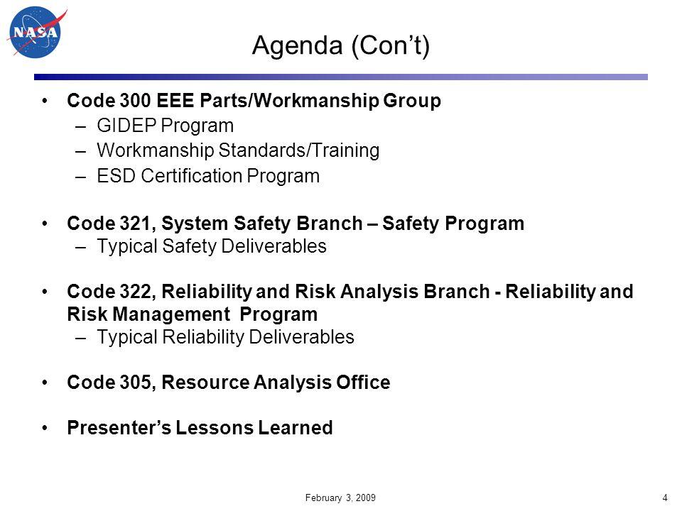 February 3, 20095 GSFC Organization Chart * November 2008 Safety & Mission Assurance Directorate * Safety & Mission Assurance Directorate, Deputy was added.