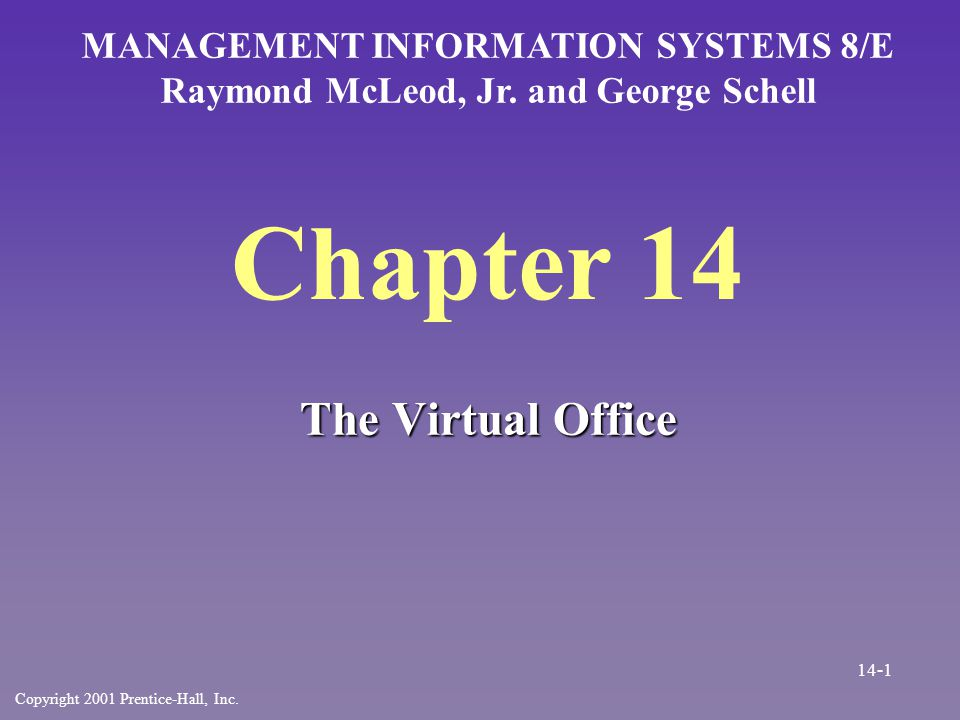 Chapter 14 The Virtual Office MANAGEMENT INFORMATION SYSTEMS 8/E Raymond McLeod, Jr.