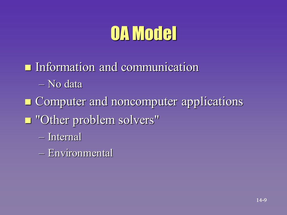 OA Model n Information and communication –No data n Computer and noncomputer applications n