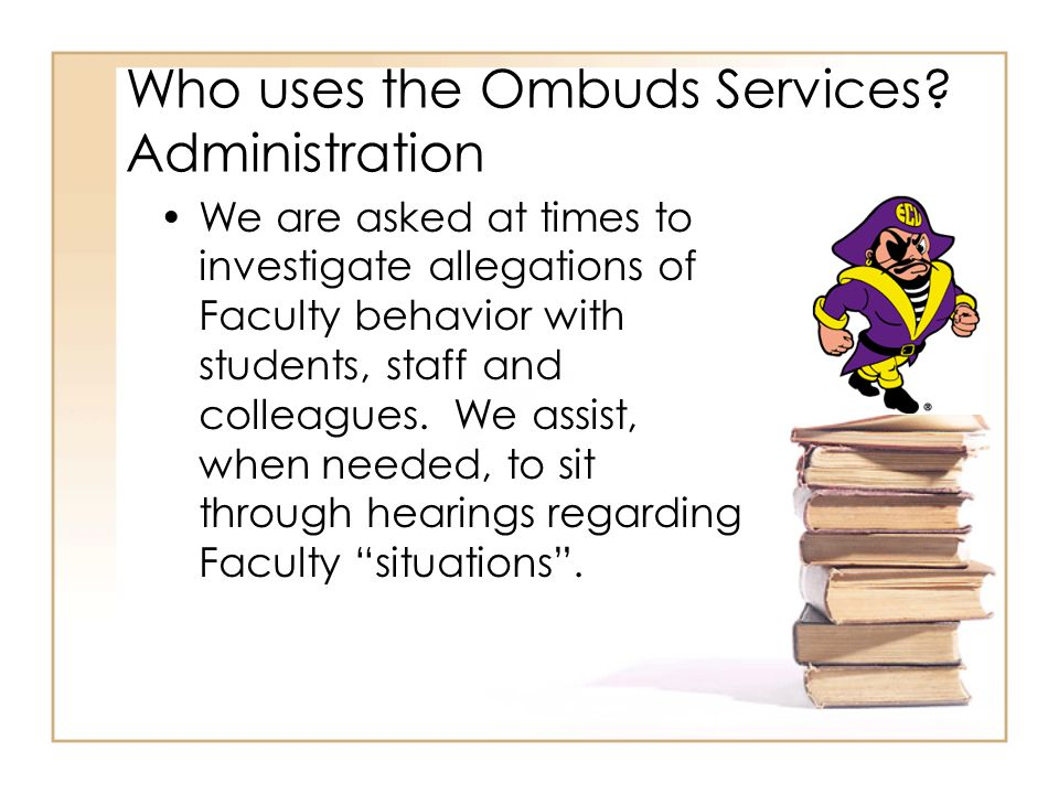 Who uses the Ombuds Services.