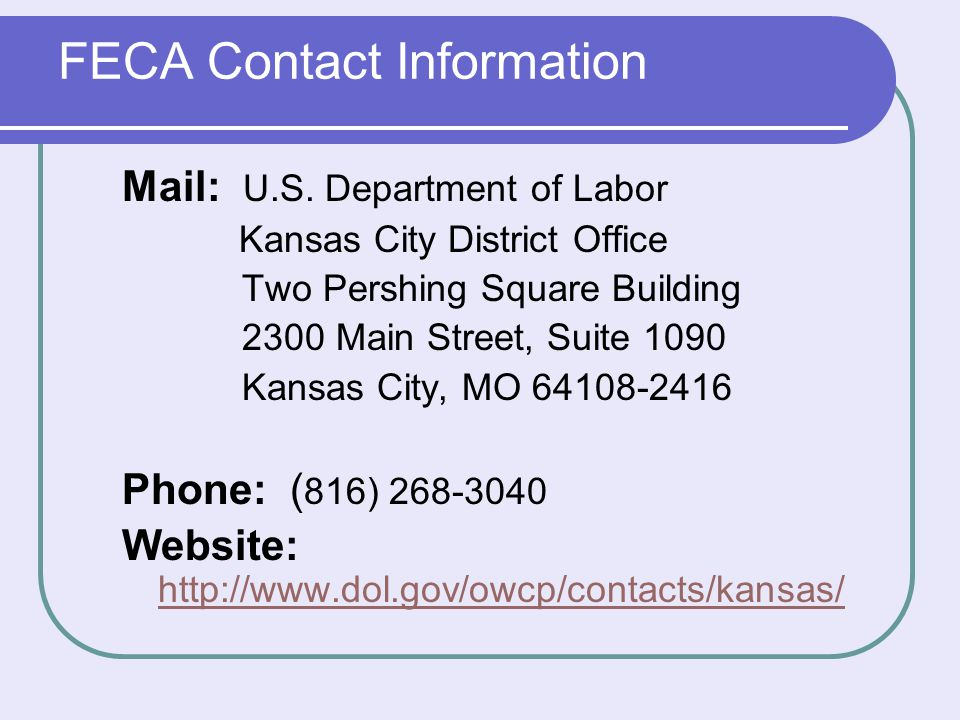 FECA Contact Information Mail: U.S.