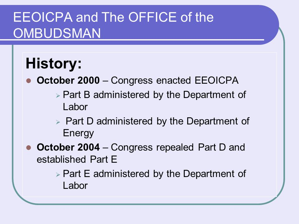 The October 2004 legislation also created the Office of the Ombudsman.