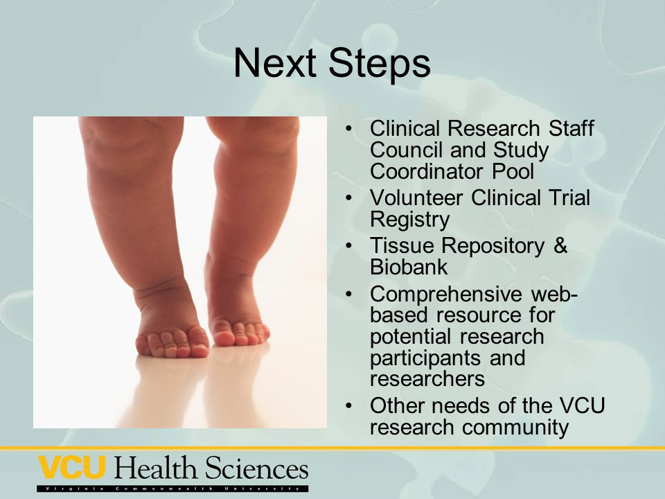 Next Steps Clinical Research Staff Council and Study Coordinator Pool Volunteer Clinical Trial Registry Tissue Repository & Biobank Comprehensive web-